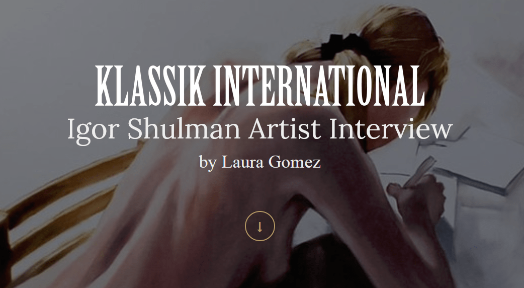 Igor Shulman Klassik International Interview by Laura Gomez